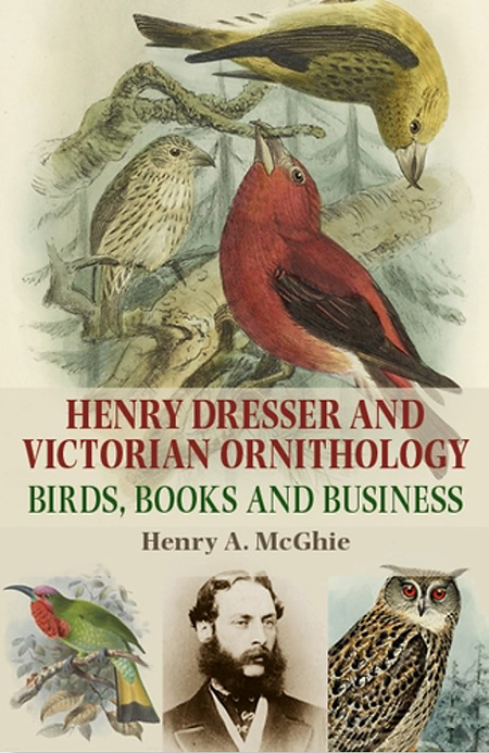 Front cover of Henry Dresser and Victorian Ornithology: birds, books and business