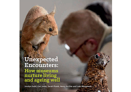 Unexpected Encounters: how museums nurture living and ageing well (2019)